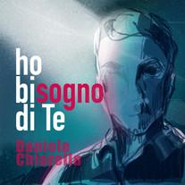 Daniele Chiarella / Ho bisogno di te