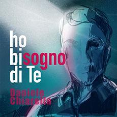 cover_singolo_Daniele_Chiarella_Ho_bisog
