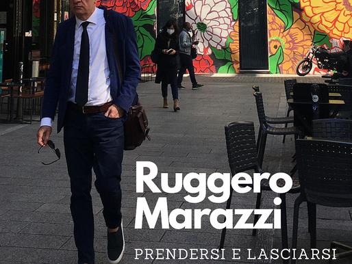"""Disponibile dal 16 giugno """"PRENDERSI E LASCIARSI"""" il singolo di RUGGERO MARAZZI"""
