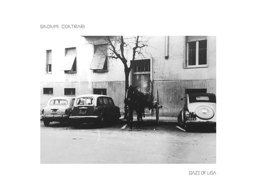 Dal 1° settembre in tutti i digital stores SINONIMI CONTRARI Il primo album dei GAZE OF LISA