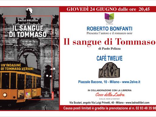 """Giovedì 24 giugno dalle ore 20:45 presentazione del libro"""" IL SANGUE DI TOMMASO"""" di PAOLO PELIZZA"""