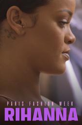 Rihanna: Paris Fashion Week (2017)