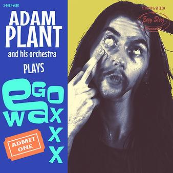 ADAM PLANT_Ego Waxxx Cover Single.jpg