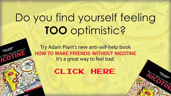 Adam Plant's How To Make Friends Without Nicotine Book