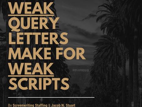 Weak Query Letters Make For Weak Scripts