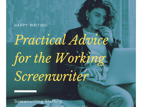 Practical Advice For The Working Screenwriter