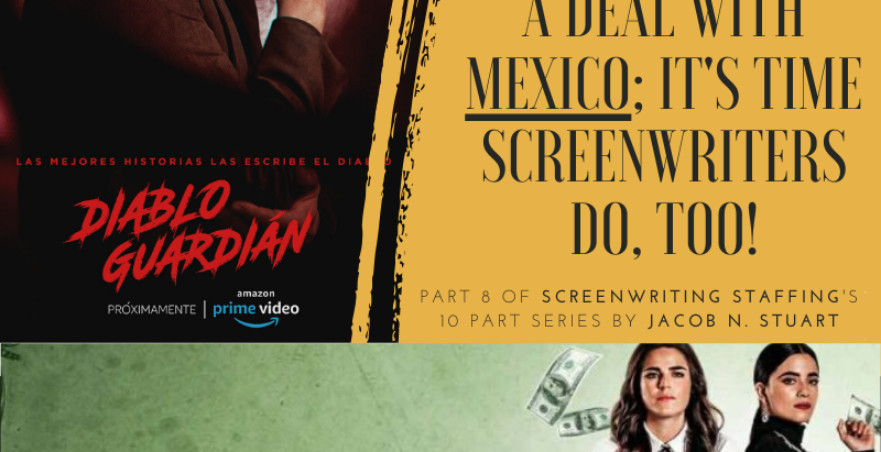 Hollywood made a deal with Mexico; it's time Screenwriters do, too!