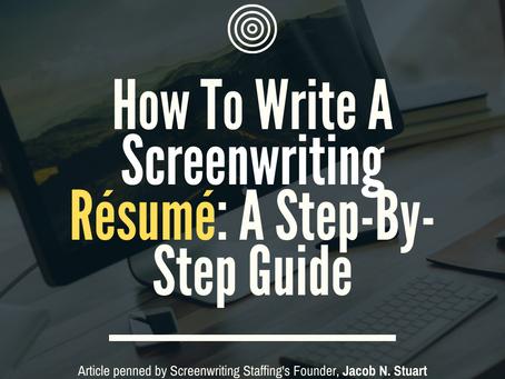 How To Write A Screenwriting Résumé: A Step-By-Step Guide