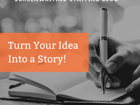 Turn Your Idea Into a Story