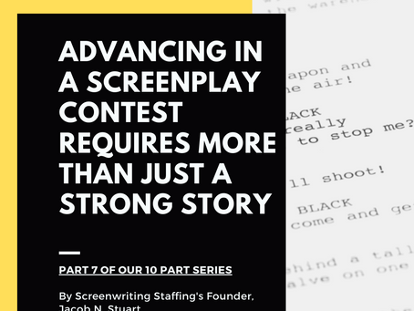 Advancing In A Screenplay Contest Requires More Than Just A Strong Story