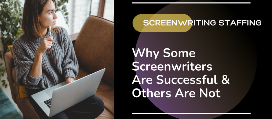 Why Some Screenwriters Are Successful & Others Are Not