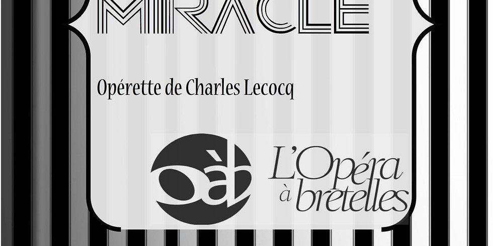 10 Ans de l'Opera à Bretelles! Docteur Miracle de Charles Lecoq (1)