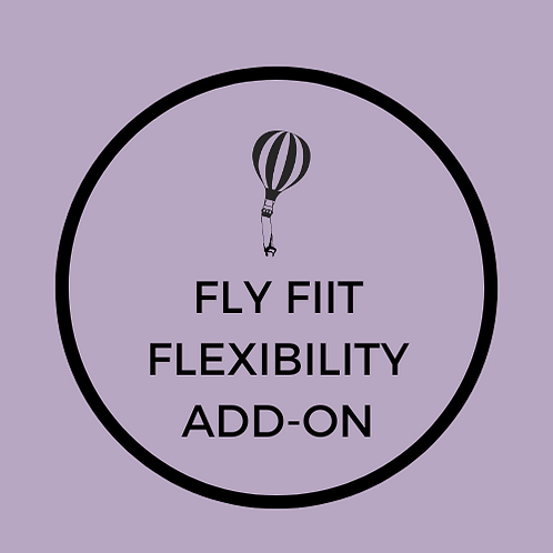 Fly FIIT Flexibility Add-On