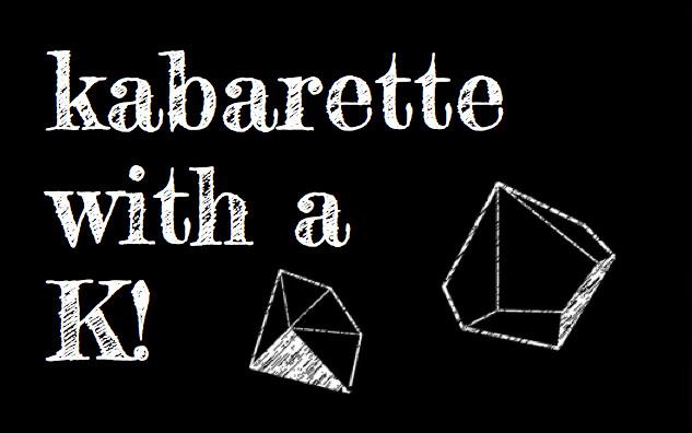 Kabarette with a K banner.jpg