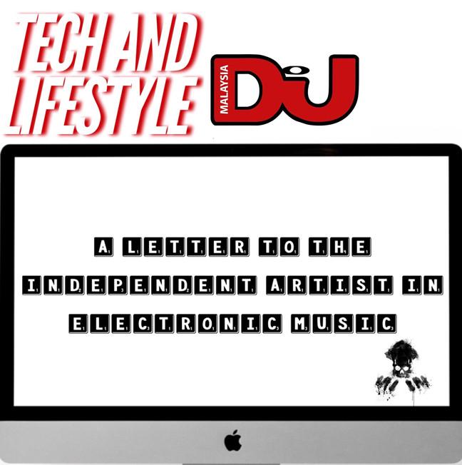 Uma carta para o artista independente na Música Electrônica! (DJ MAG Malaysia)