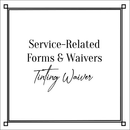 Service-Related Forms & Waivers_Tinting Waiver