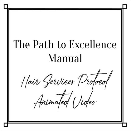 The Path to Excellence Manual_Hair Services Protocol_Animated Video