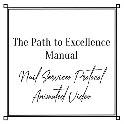 The Path to Excellence Manual_Nail Services Protocol Animated Video