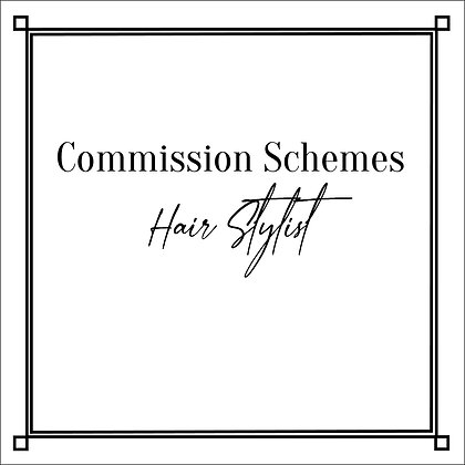 Commission Schemes_Hair Stylist