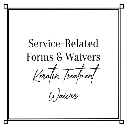 Service-Related Forms & Waivers_Keratin Treatment Waiver