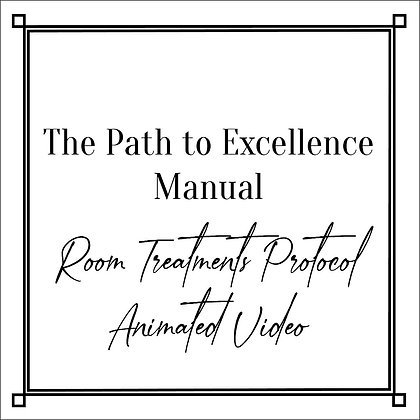 The Path to Excellence Manual_Room Treatments Protocol Animated Video