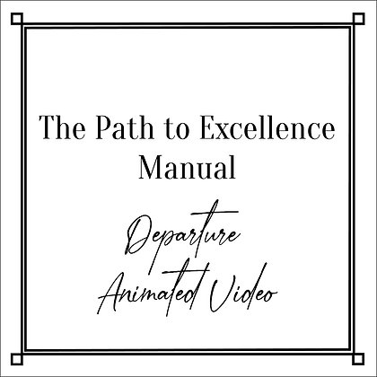 The Path to Excellence Manual_Departure Animated Video