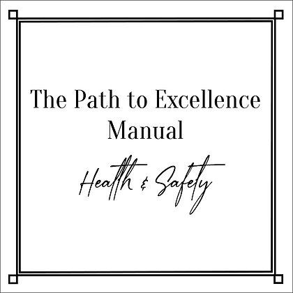 The Path to Excellence Manual_Health & Safety