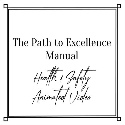 The Path to Excellence Manual_Health&Safety Animated Video