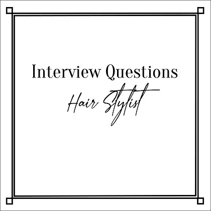 Interview Questions Hair Stylist