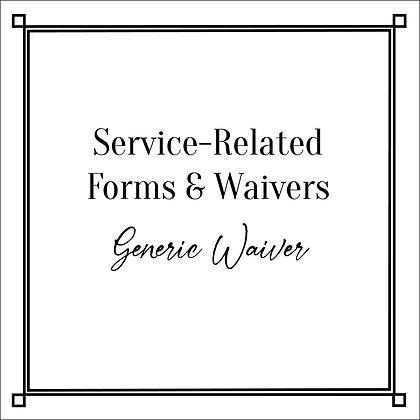Service-Related Forms & Waivers_Generic Waiver