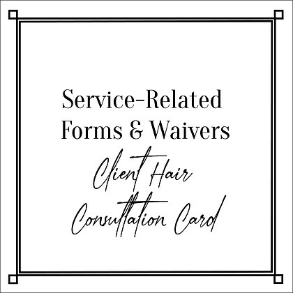 Service-Related Forms & Waivers_Client Hair Consultation Card