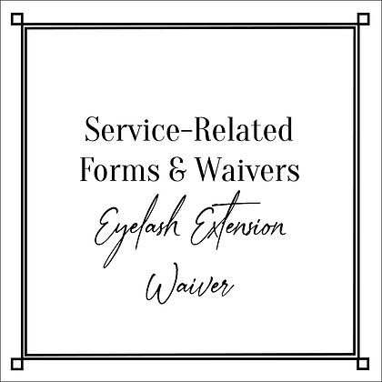 Service-Related Forms & Waivers_Eyelash Extension Form