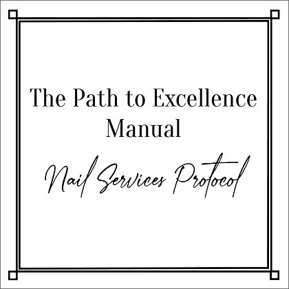 The Path to Excellence Manual_Nail Services Protocol