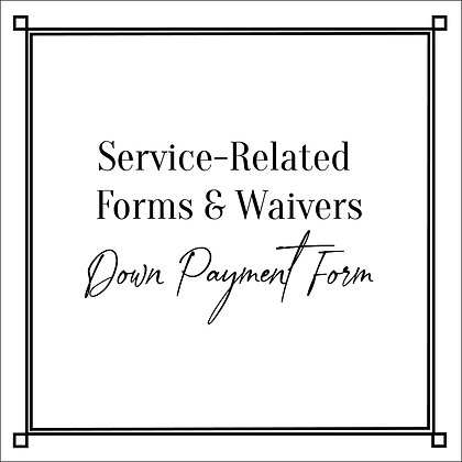 Service-Related Forms & Waivers_Down Payment Form