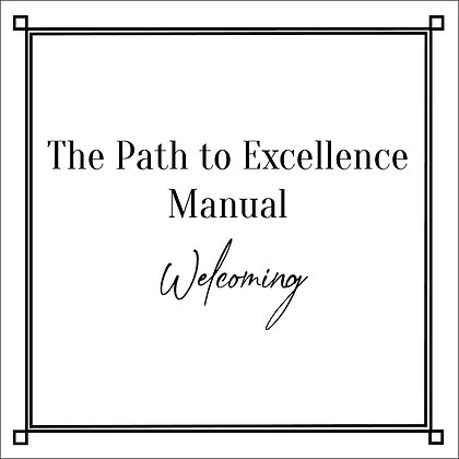The Path to Excellence Manual_Welcoming
