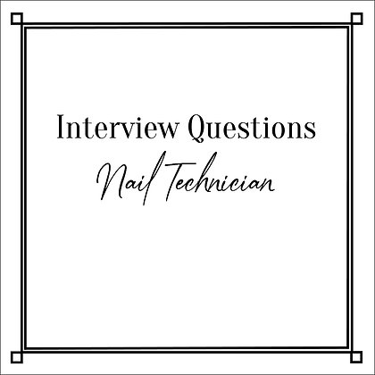 Interview Questions Nail Technician