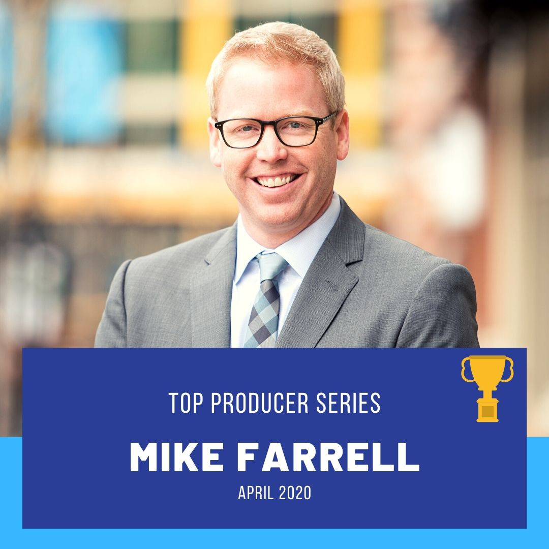 Top Producer Series (April 2020): Mike Farrell