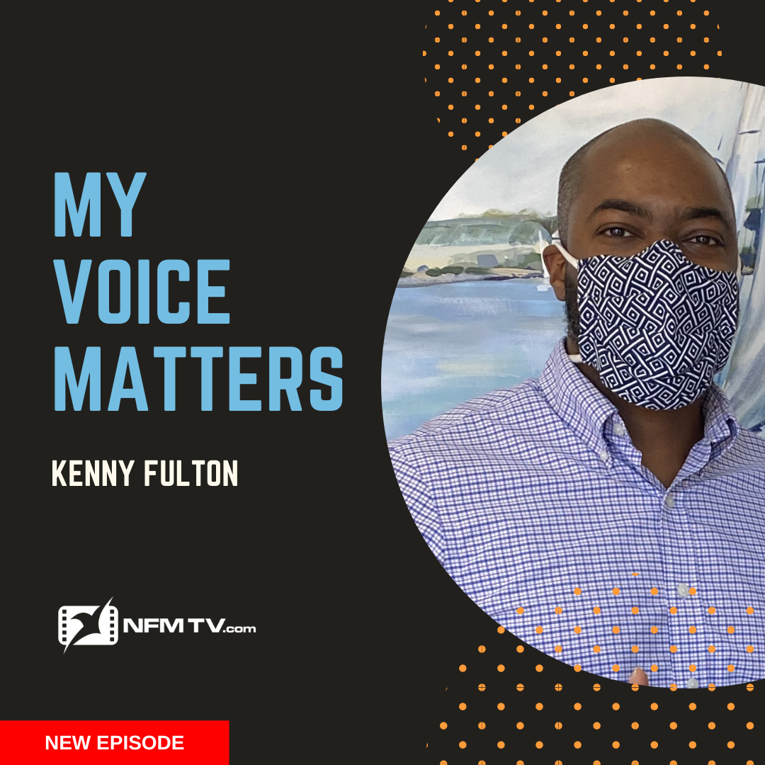 My Voice Matters: Kenny Fulton