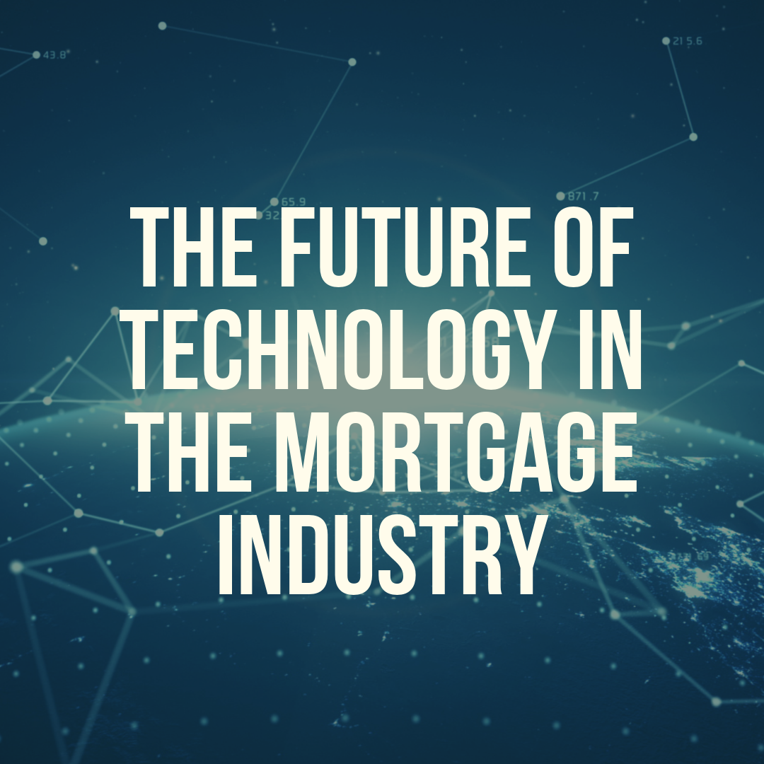The Future of Technology in the Mortgage Industry