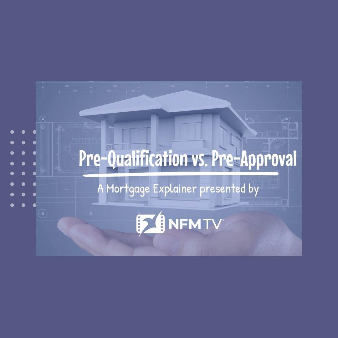 Pre-Qualification vs. Pre-Approval