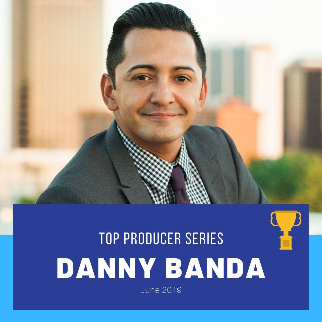 Top Producer Series: Danny Banda