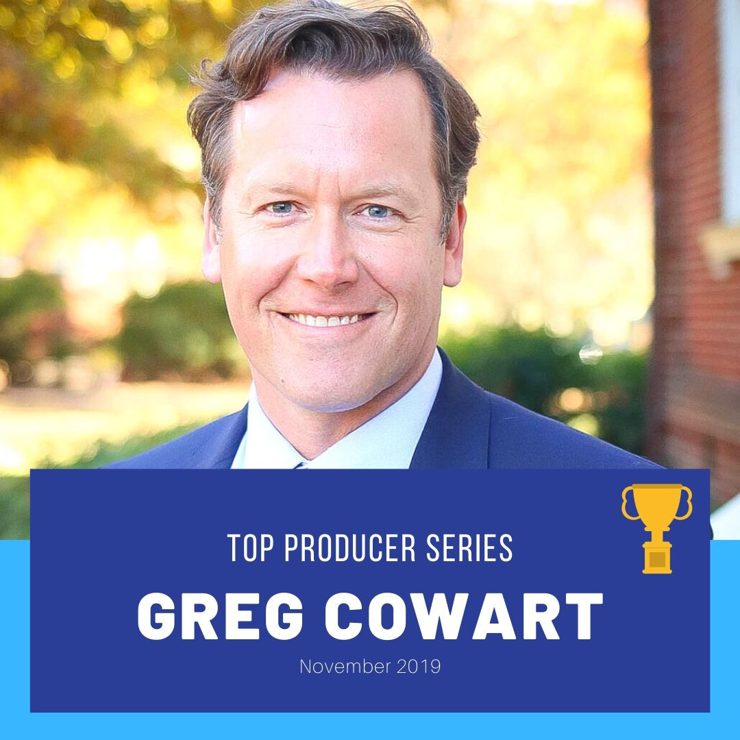 Top Producer Series: Greg Cowart