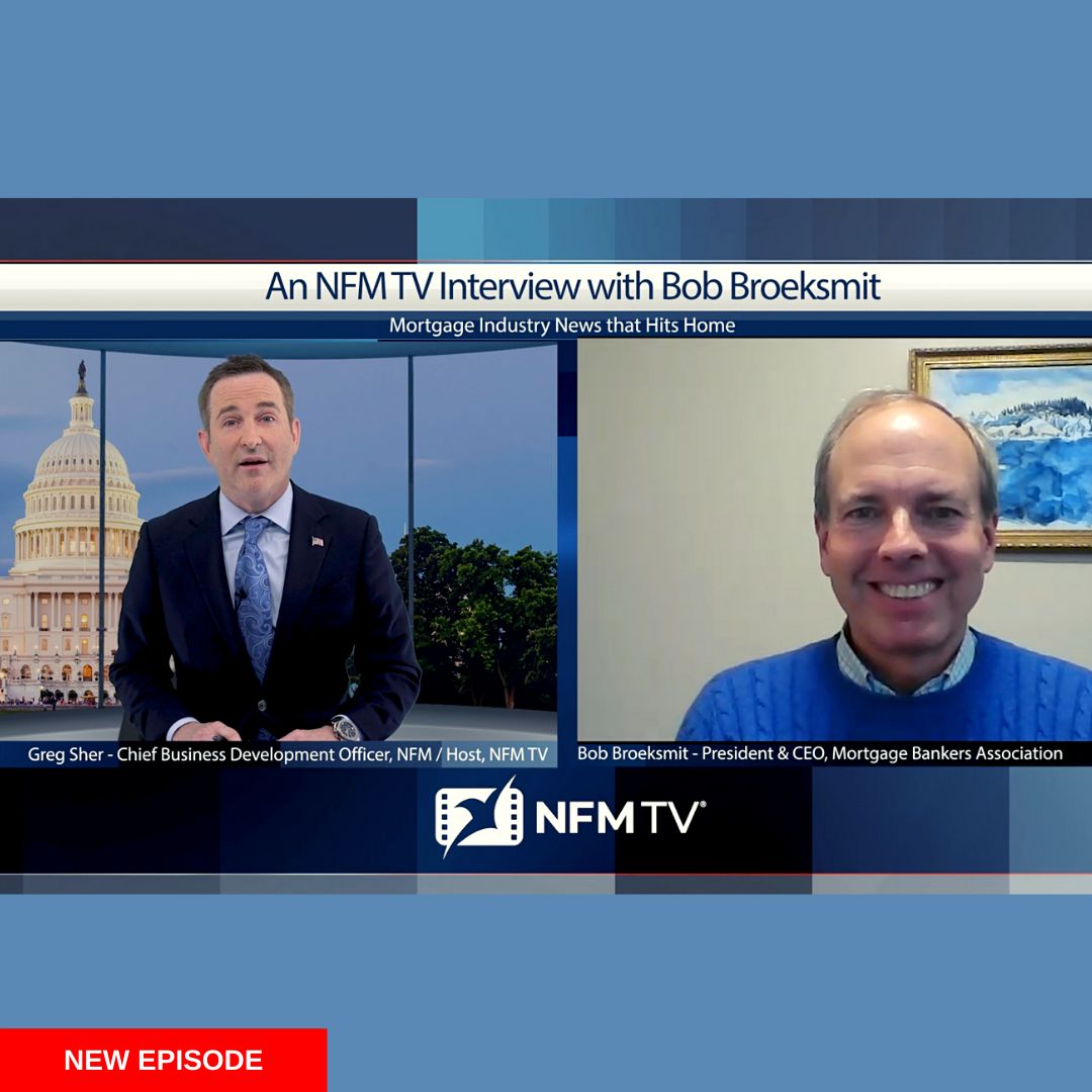 An NFM TV Interview with Bob Broeksmit, President & CEO of Mortgage Bankers Association