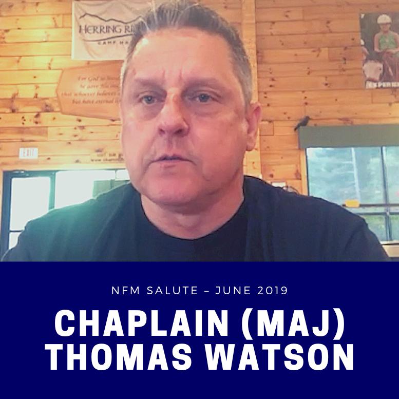 NFM Salute June 2019: Chaplain (MAJ) Thomas Watson