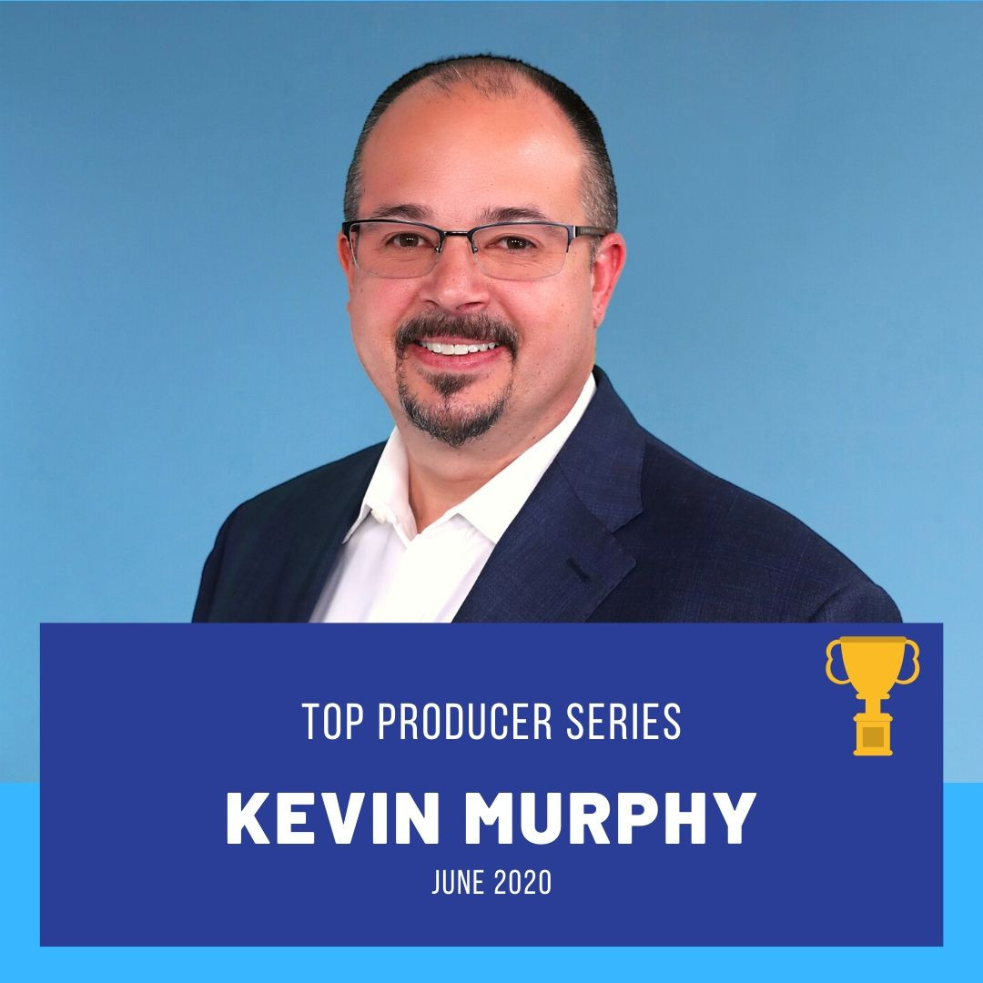 Top Producer (June 2020): Kevin Murphy