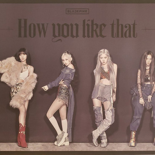 BLACKPINK - HOW YOU LIKE THAT OFFICIAL POSTER