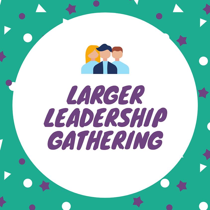 Larger Leadership Gathering