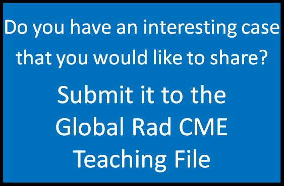 Submit a case to the Global Radiology CME teaching File