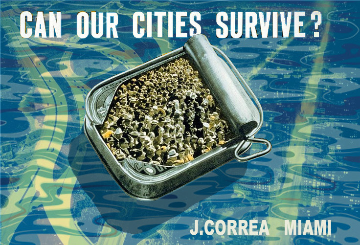 15-01 CAN OUR CITIES SURVIVE Jaime Correa's MIAMI under water vision