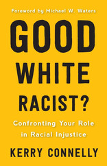 Good White Racist? Confronting Your Role in Racial Injustic